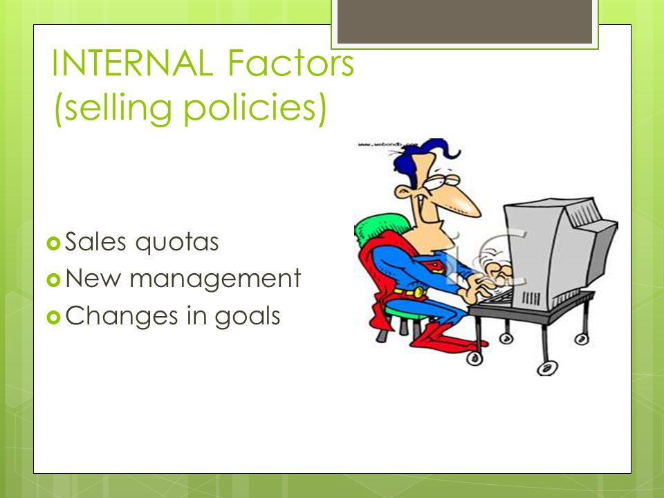 INTERNAL Factors (selling policies)
