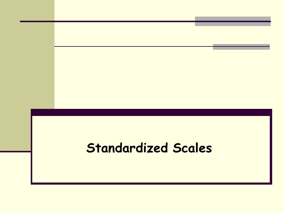 Standardized Scales