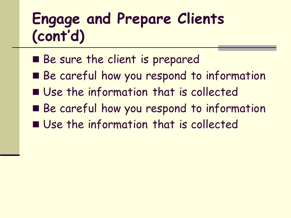 Engage and Prepare Clients (cont'd)