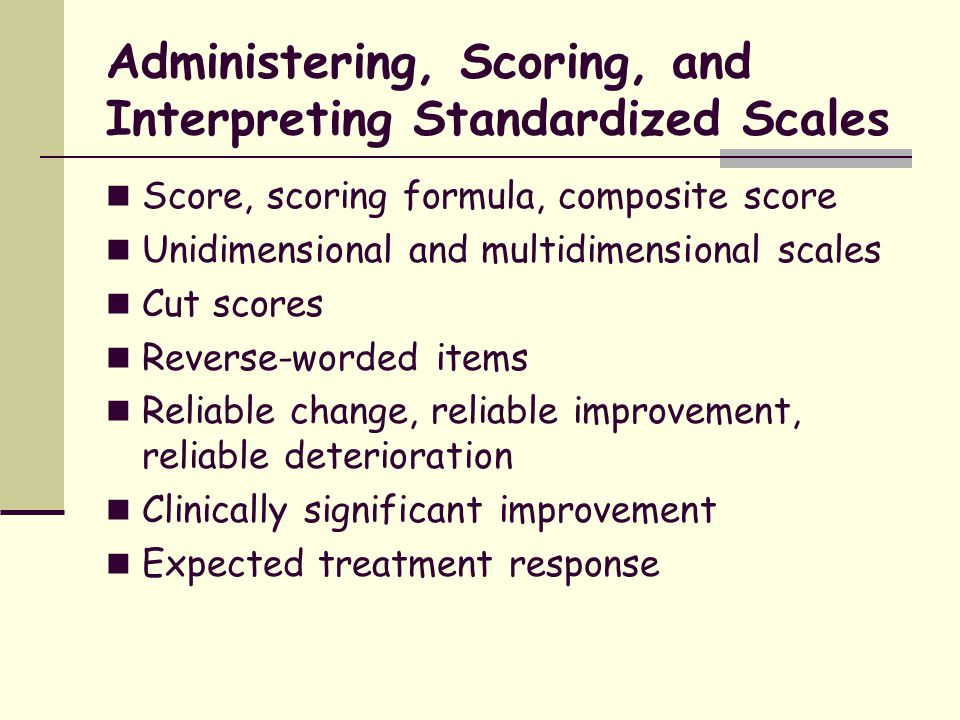 Administering, Scoring, and Interpreting Standardized Scales