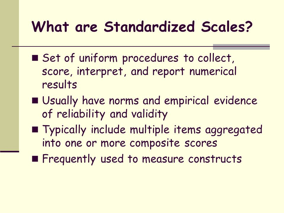 What are Standardized Scales