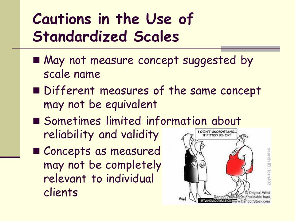 Cautions in the Use of Standardized Scales