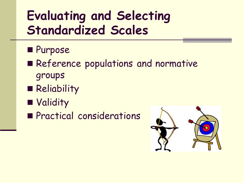 Evaluating and Selecting Standardized Scales