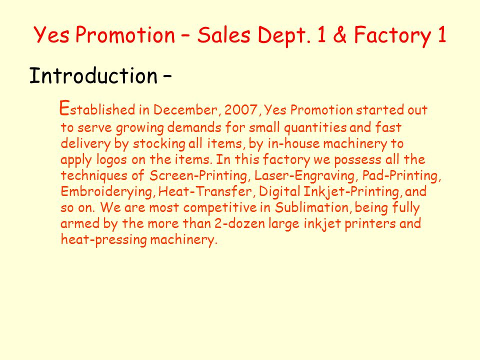 Yes Promotion – Sales Dept. 1 & Factory 1