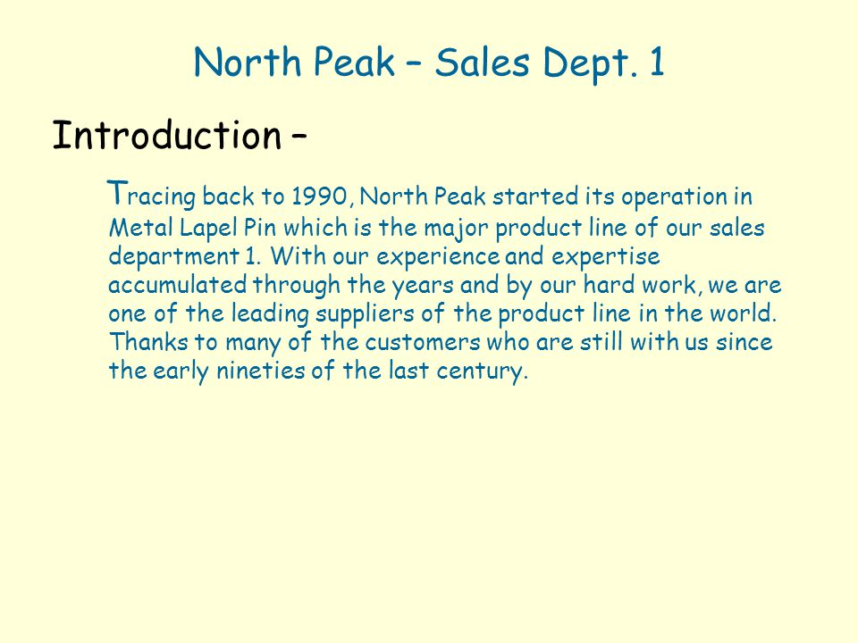 North Peak – Sales Dept. 1 Introduction –