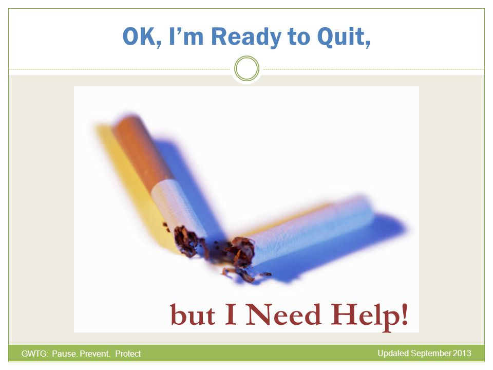 but I Need Help! OK, I'm Ready to Quit, ADDED