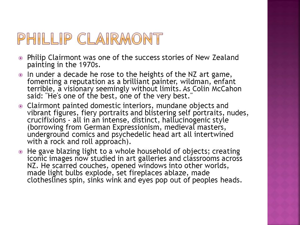 Phillip Clairmont Philip Clairmont was one of the success stories of New Zealand painting in the 1970s.
