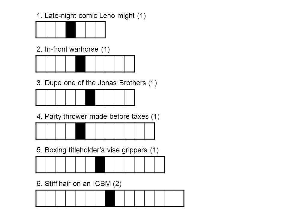 1. Late-night comic Leno might (1)