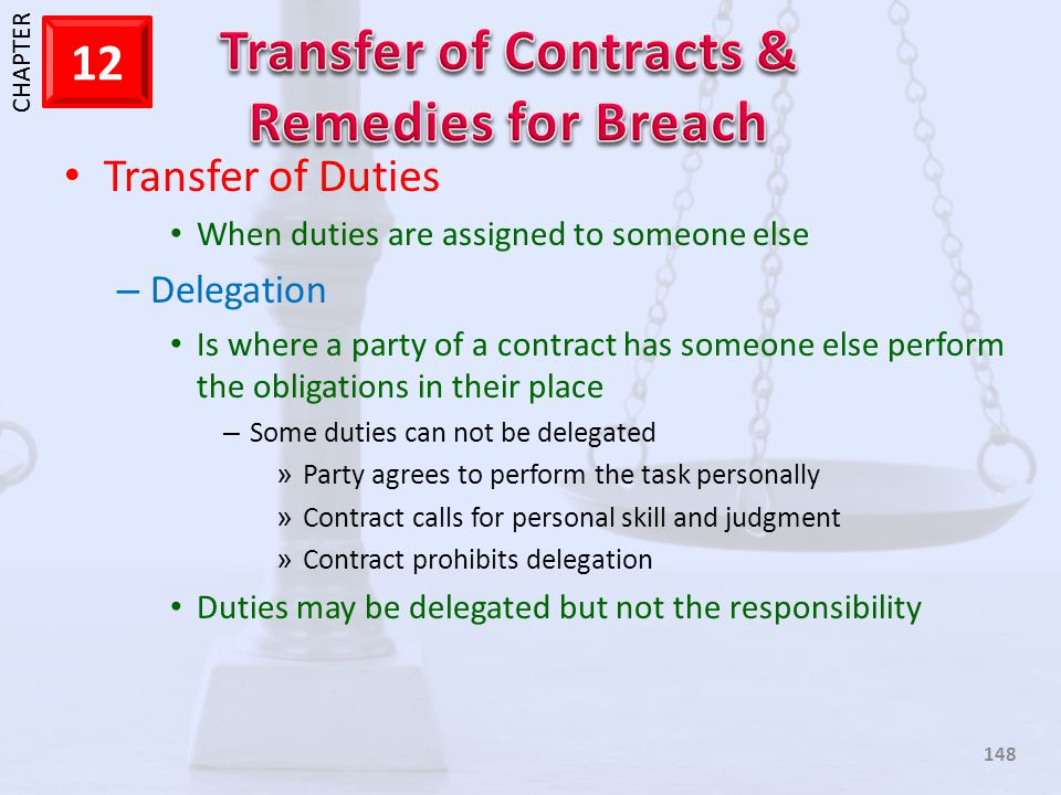 Transfer of Duties Delegation When duties are assigned to someone else