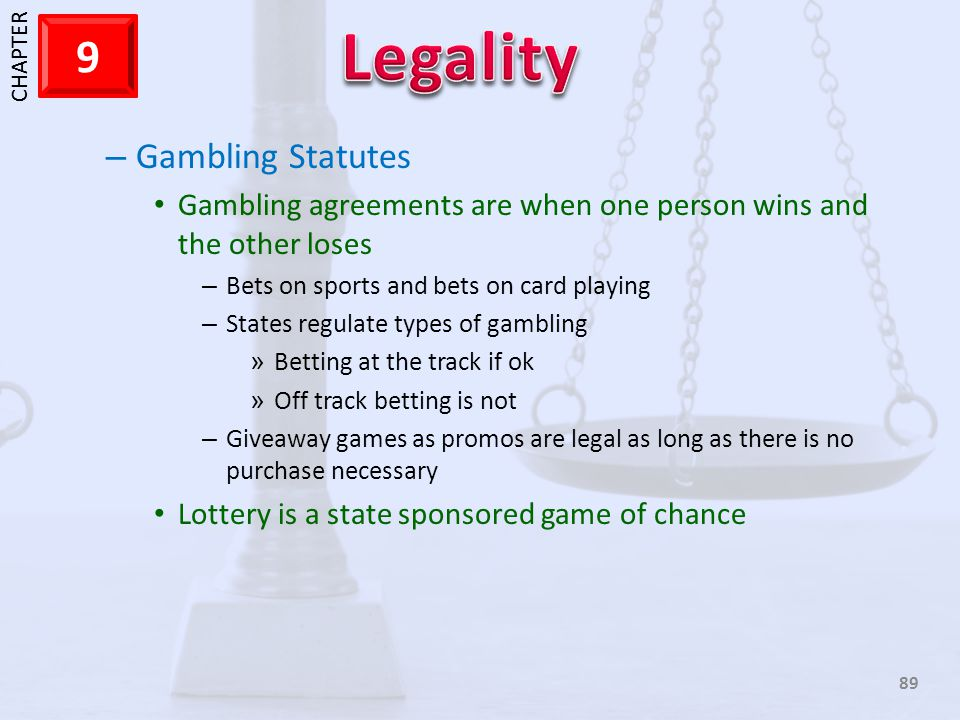 Gambling Statutes Gambling agreements are when one person wins and the other loses. Bets on sports and bets on card playing.