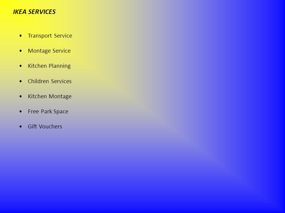 IKEA SERVICES Transport Service Montage Service Kitchen Planning