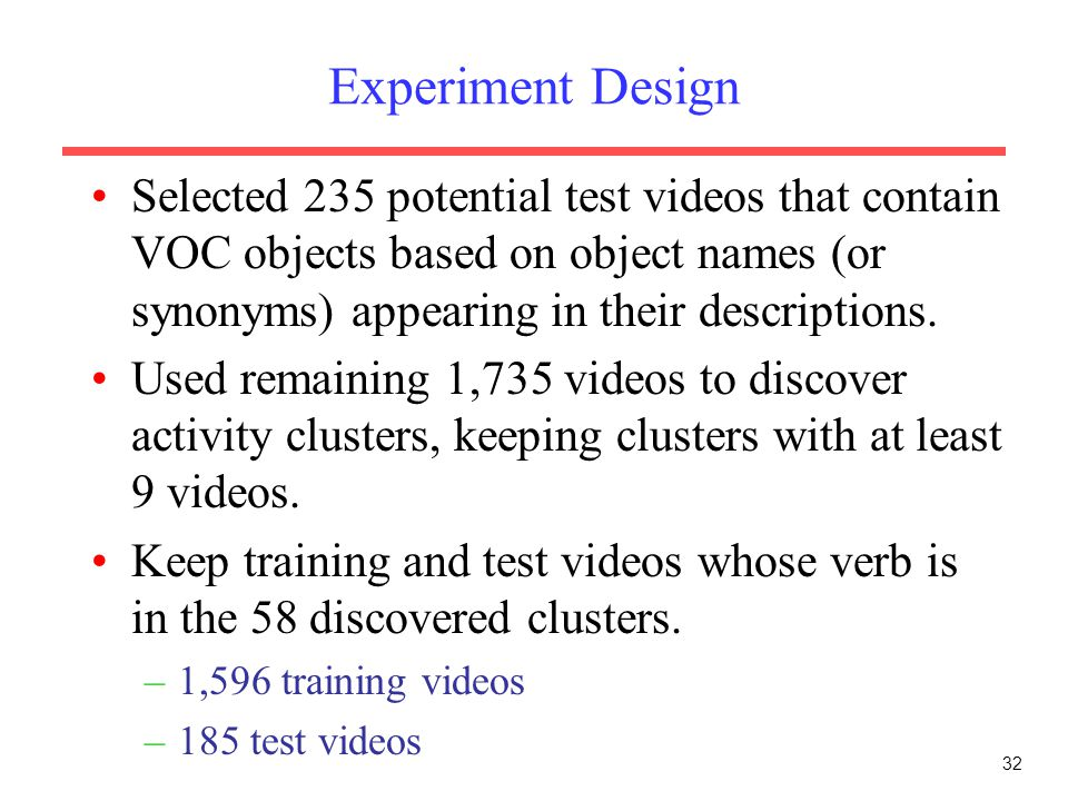 Experiment Design Selected 235 potential test videos that contain VOC objects based on object names (or synonyms) appearing in their descriptions.