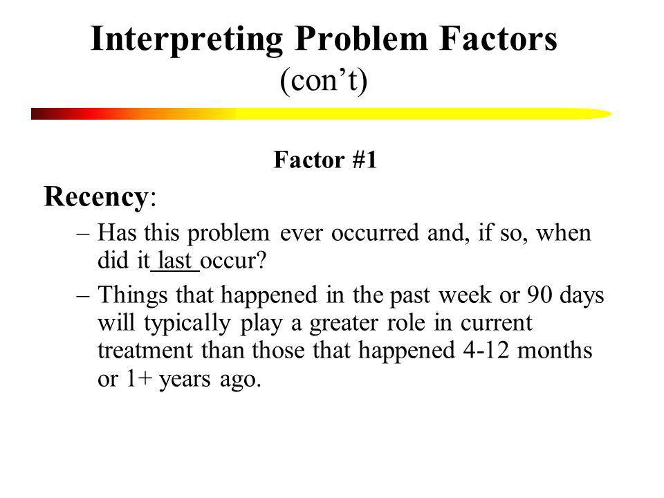 Interpreting Problem Factors (con't)