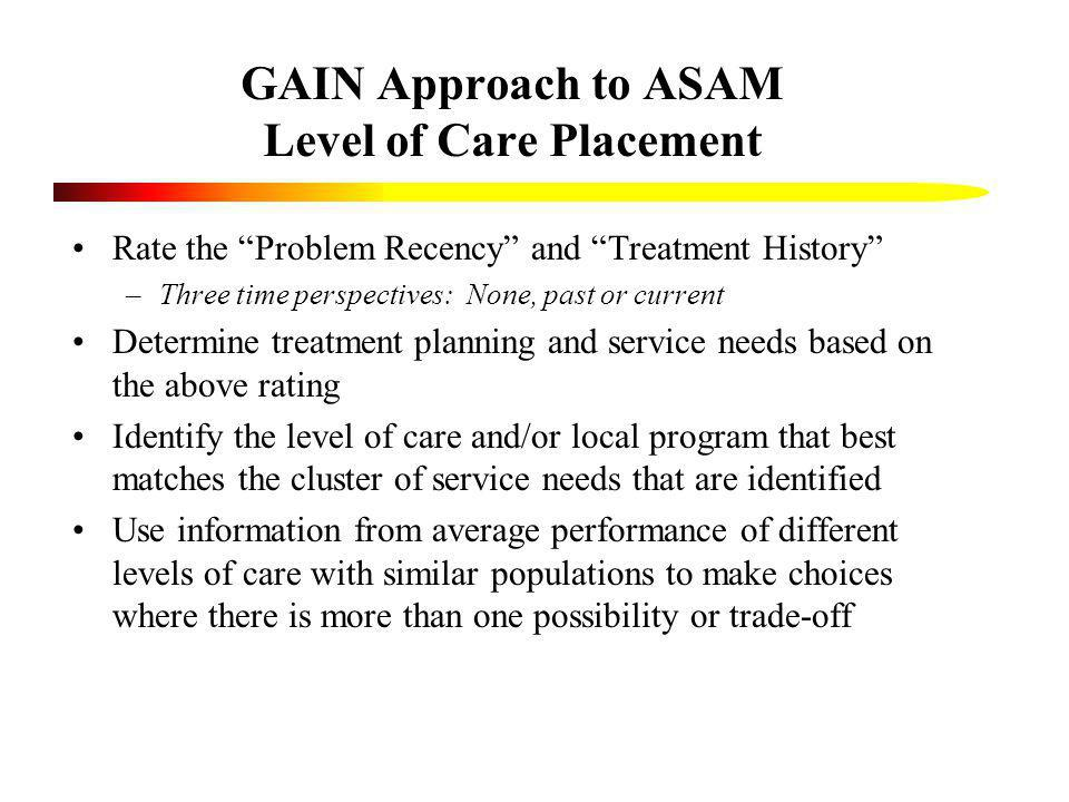 GAIN Approach to ASAM Level of Care Placement