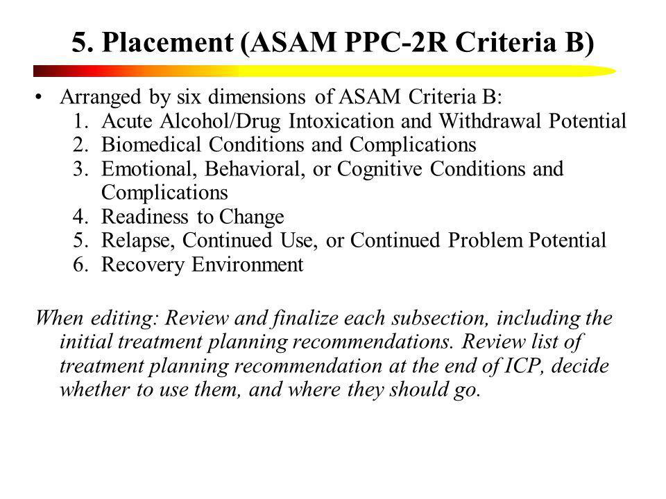 5. Placement (ASAM PPC-2R Criteria B)