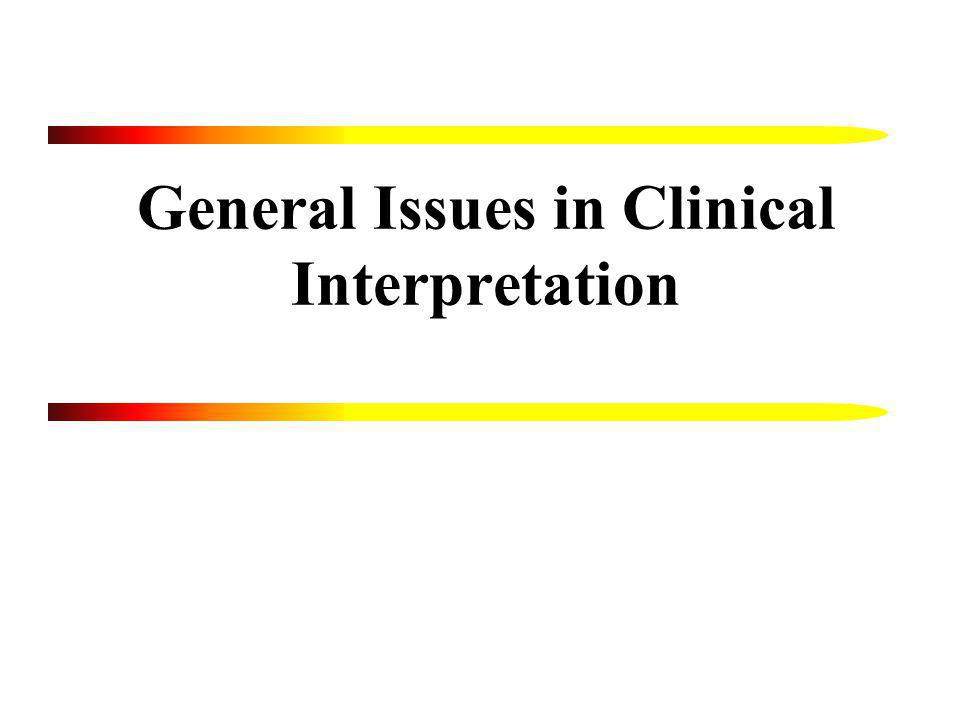 General Issues in Clinical Interpretation