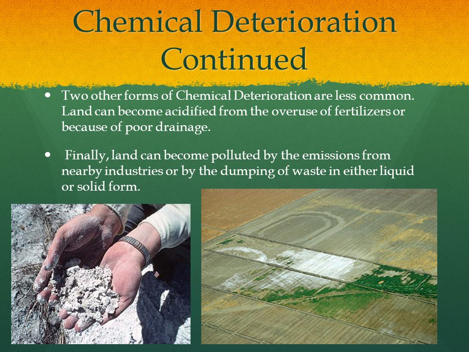 Chemical Deterioration Continued