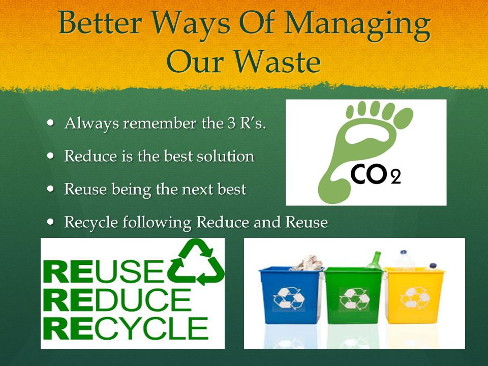Better Ways Of Managing Our Waste