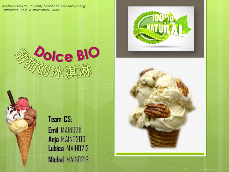 Dolce BIO 甜甜的冰淇淋 Team CS: Emil MA1N0211 Anja MA1N0206 Lubica MA1N0212