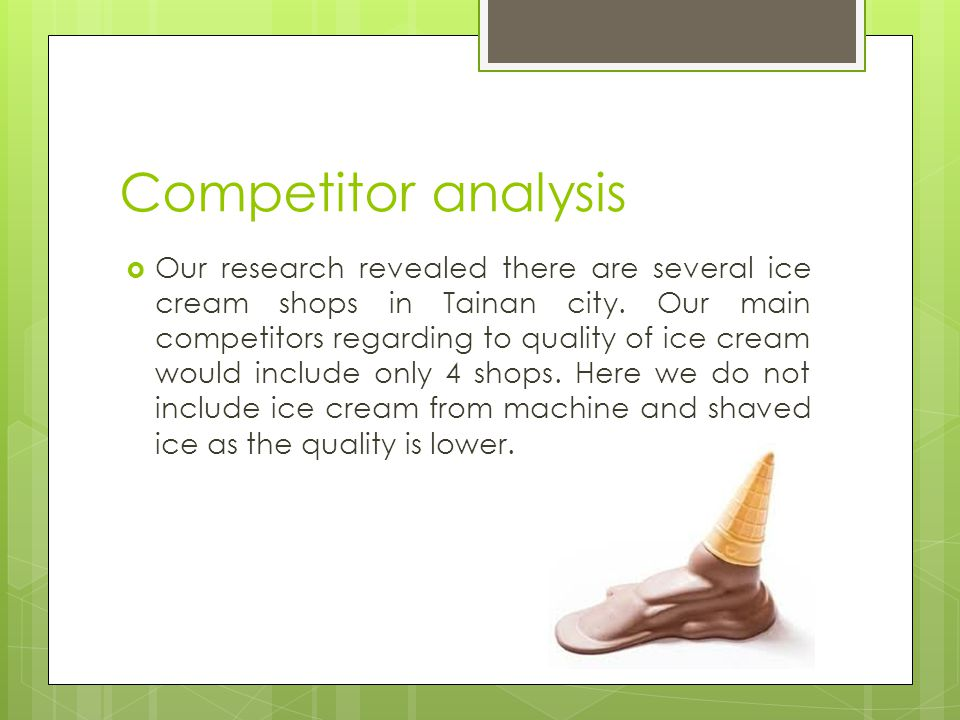an analysis of ice cream and i This report provides in depth study of ice-cream market using swot analysis ie strength, weakness, opportunities and threat to the organization the ice-cream market report also provides an in-depth survey of key players in the market which is based on the various objectives of an.