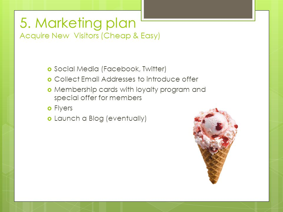 5. Marketing plan Acquire New Visitors (Cheap & Easy)