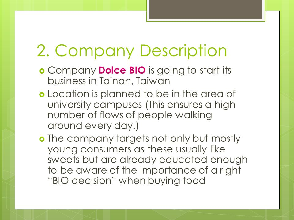 2. Company Description Company Dolce BIO is going to start its business in Tainan, Taiwan.