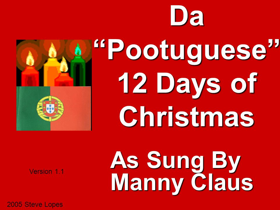 Da Pootuguese 12 Days of Christmas