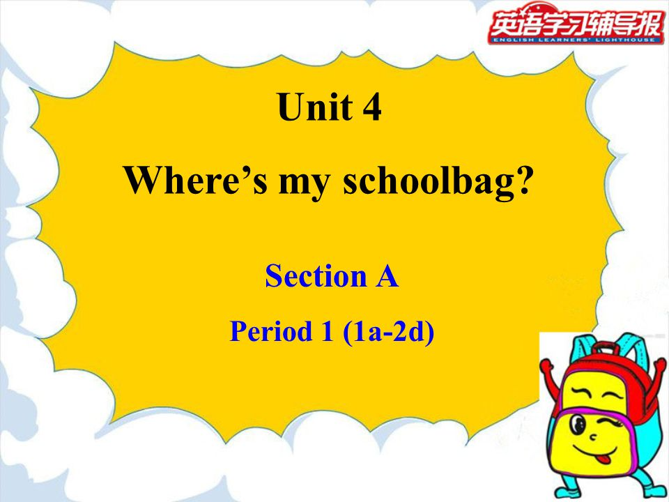 Unit 4 Where's my schoolbag
