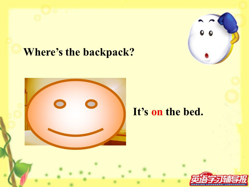 Where's the backpack It's on the bed.