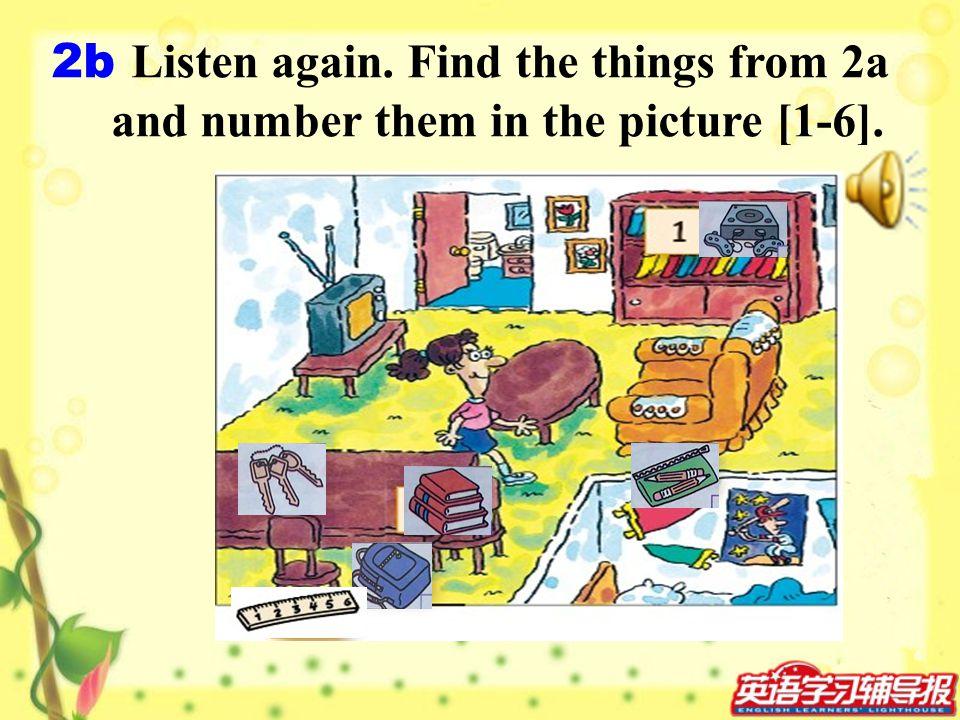 2b Listen again. Find the things from 2a