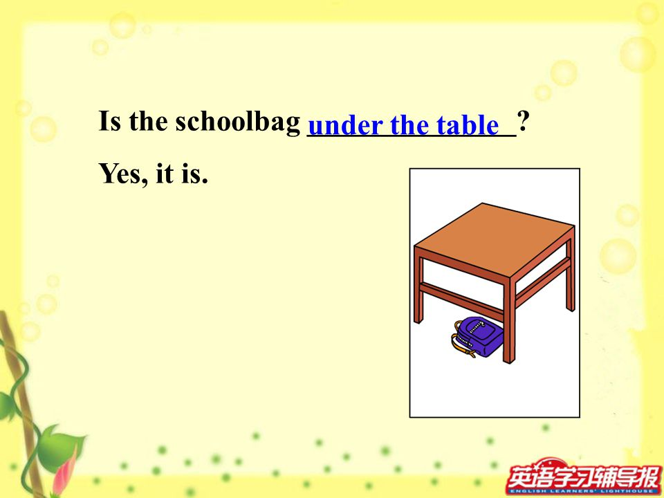 Is the schoolbag ______________