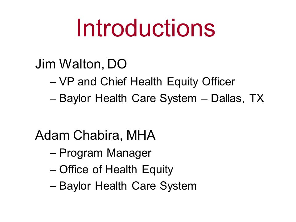 Introductions Jim Walton, DO Adam Chabira, MHA