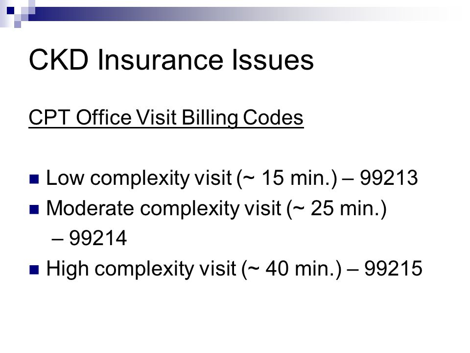 CKD Insurance Issues CPT Office Visit Billing Codes