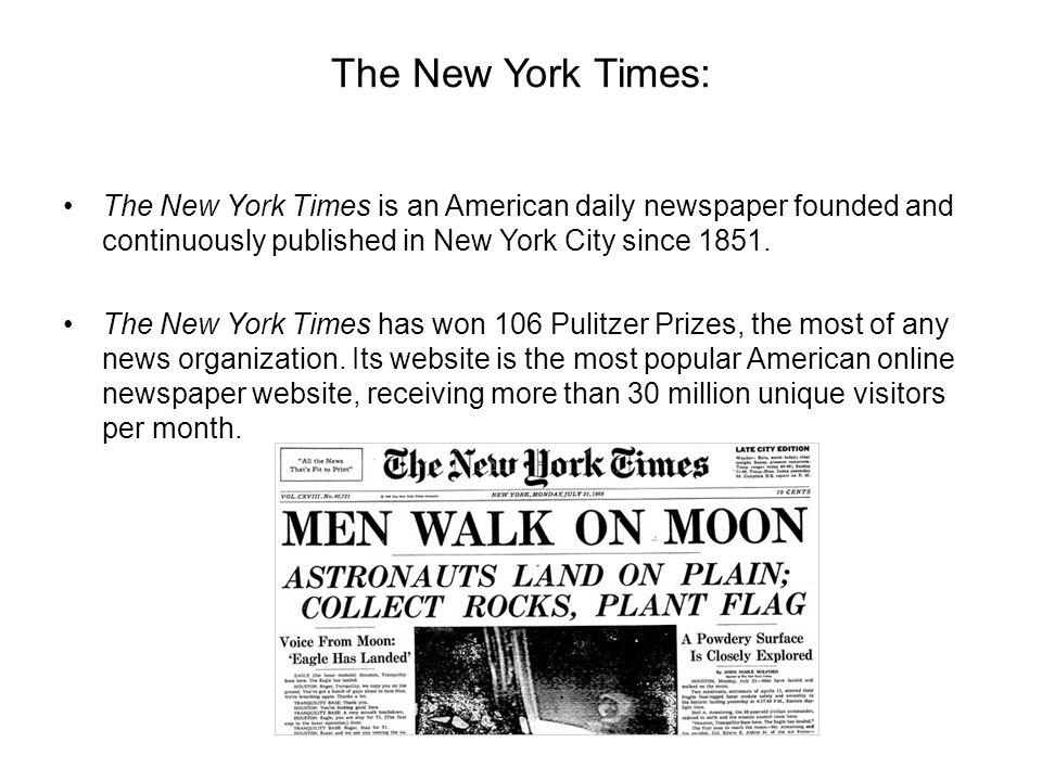 The New York Times: The New York Times is an American daily newspaper founded and continuously published in New York City since 1851.