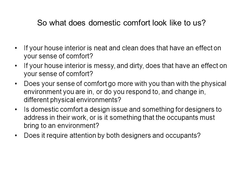 So what does domestic comfort look like to us
