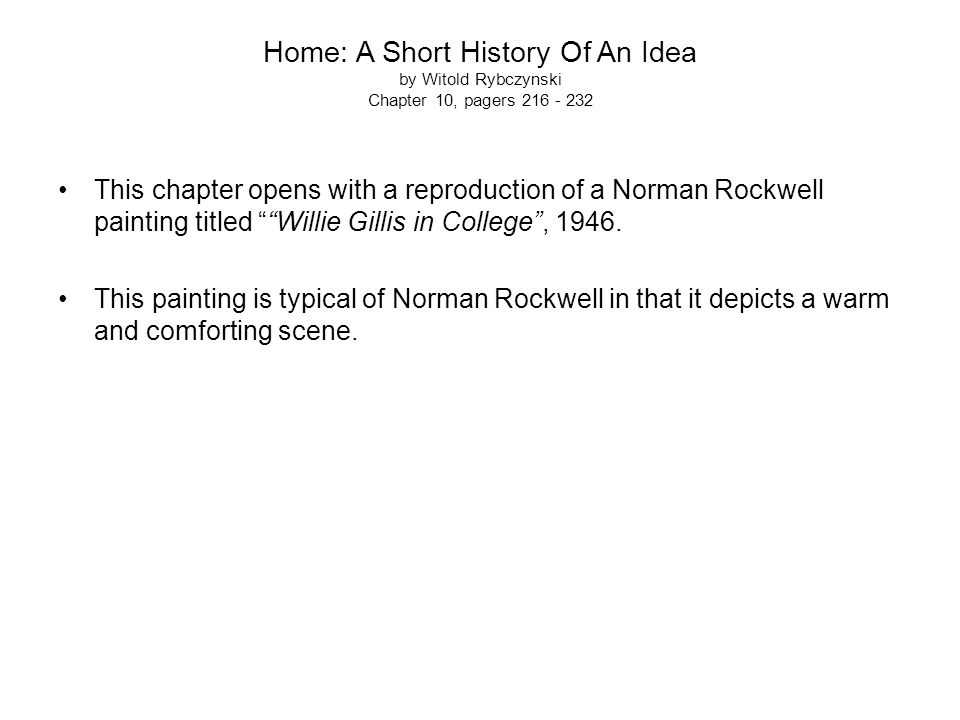 Home: A Short History Of An Idea by Witold Rybczynski Chapter 10, pagers 216 - 232