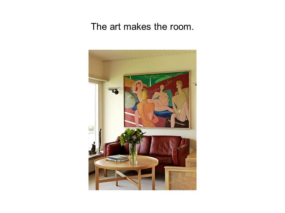 The art makes the room.