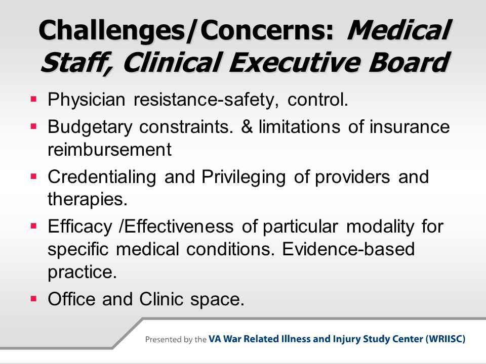 Challenges/Concerns: Medical Staff, Clinical Executive Board