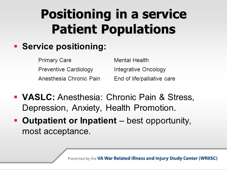 Positioning in a service Patient Populations