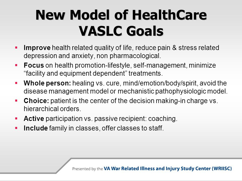 New Model of HealthCare VASLC Goals