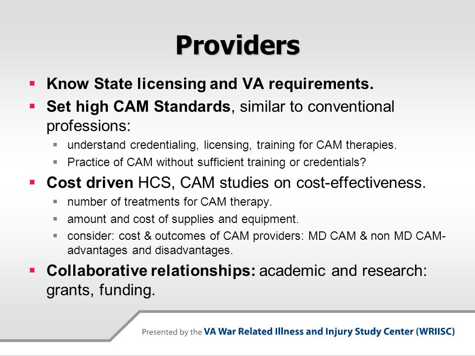 Providers Know State licensing and VA requirements.