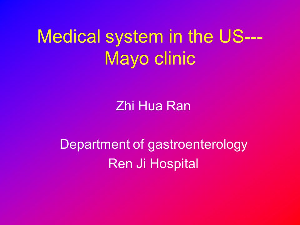 Medical system in the US---Mayo clinic