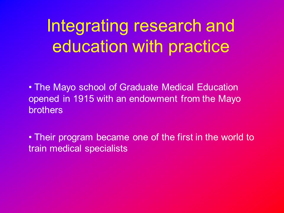 Integrating research and education with practice