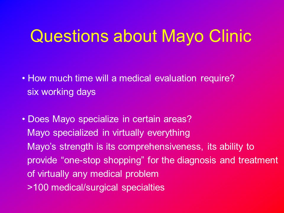 Questions about Mayo Clinic