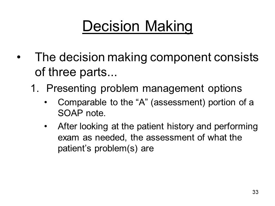Decision Making The decision making component consists of three parts... Presenting problem management options.