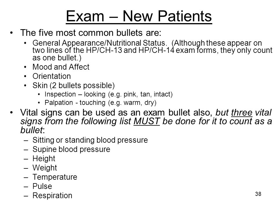Exam – New Patients The five most common bullets are: