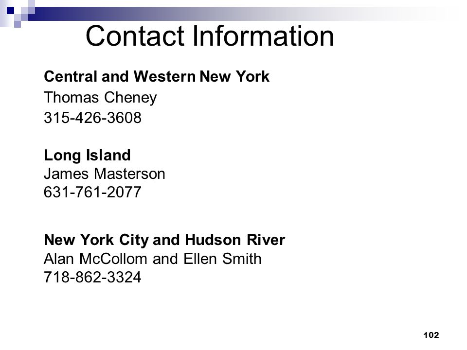 Contact Information Central and Western New York. Thomas Cheney Long Island. James Masterson.