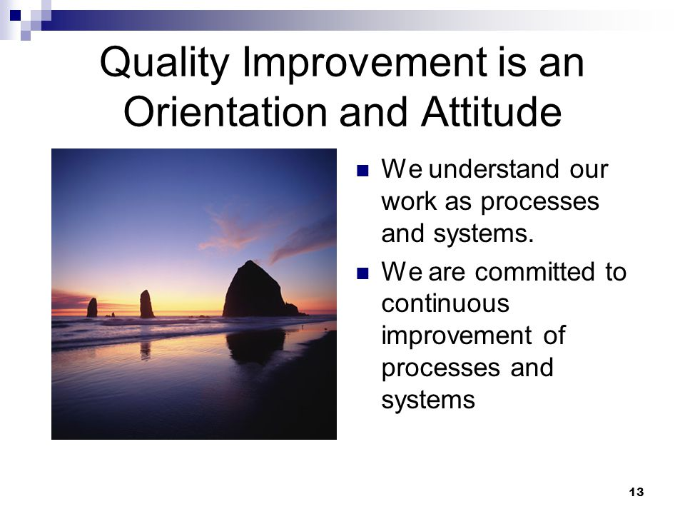 Quality Improvement is an Orientation and Attitude