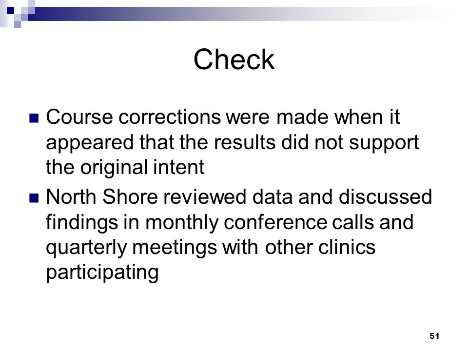 Check Course corrections were made when it appeared that the results did not support the original intent.