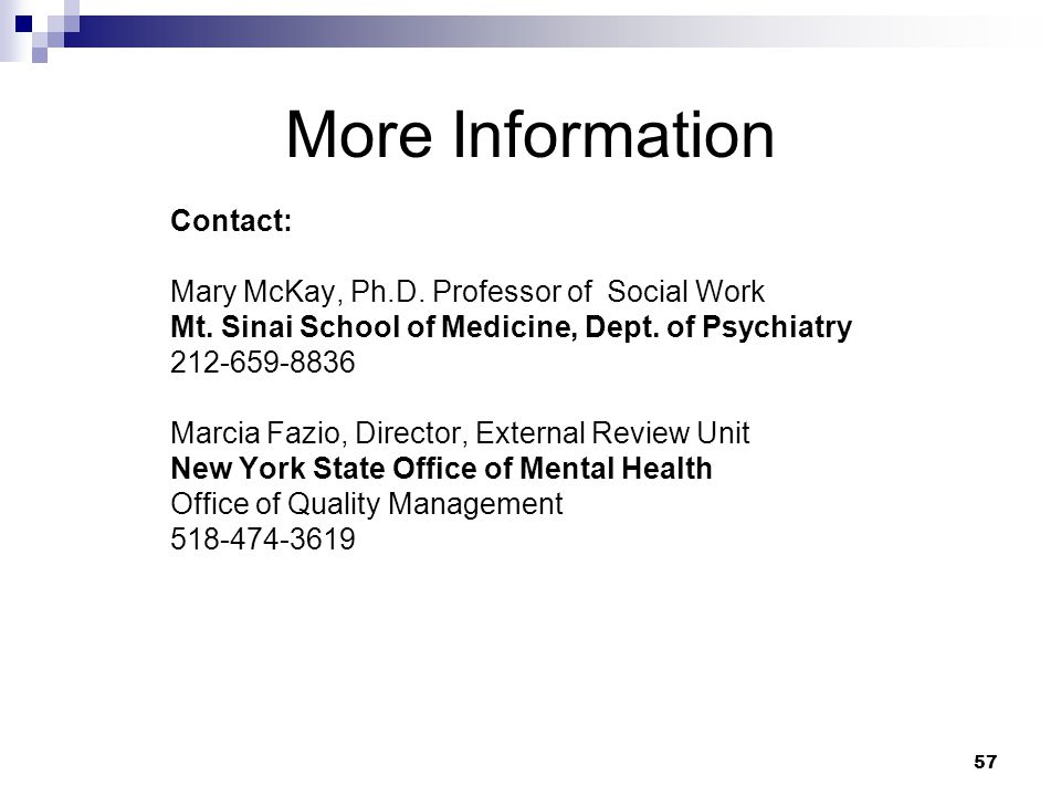 More Information Contact: Mary McKay, Ph.D. Professor of Social Work